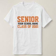 Senior Class 2021 Orange Custom School Graduation T-Shirt Senior Class Shirts, Graduation Shirts, School Shirt Designs, School Shirts, Online Gift Shop, Class Of 2020, Graduate School, Back To School, Senior Year