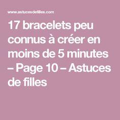 17 bracelets peu connus à créer en moins de 5 minutes – Page 10 – Astuces de filles