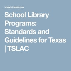 School Library Programs: Standards and Guidelines for Texas | TSLAC