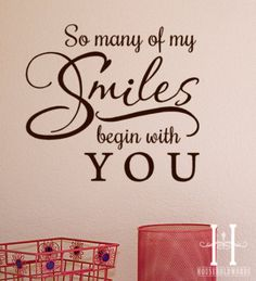 So Many of my Smiles begin with You wall decal by HouseHoldWords, $13.00