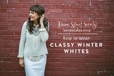 Dean Street Society: An Educated Style || how to wear Classy Winter Whites Photography by @Bethany Michaela Jones
