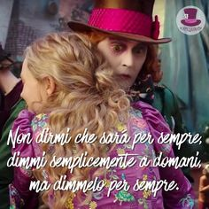 Non dirmi che sará per sempre, dimmi semplicemente a domani, ma dimmelo per sempre. • #cappellaio #madhatter #madness #wonderland #alice #teaparty #love #instagood #tbt #beautiful #cute #happy #followme #me #follow #friends #fun #smile #tagsforlikes #instalike #igers #style #nofilter #amazing #life #sky #tweetgram #tumblr #tomorrow #goodnight