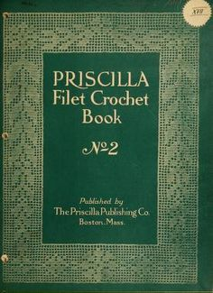 The Priscilla filet crochet book, no. a collection of beautiful designs in filet crochet, introducing filet crochet brodé, embroidery on crochet and cameo crochet Filet Crochet Charts, Crochet Cross, Thread Crochet, Irish Crochet, Crochet Stitches, Crochet Curtains, Crochet Doilies, Crochet Lace, Learn Crochet