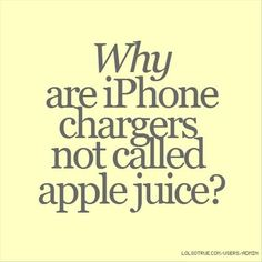 Why arent iPhone chargers called Apple Juice?! lol // Funny Pictures Of The Day – 91 Pics