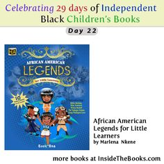 Day 22 of 29 Celebrating Black Children's Books African American Legends for Little Learners by Marlena Nkene Find more books at http://bit.ly/InsideTheBooks
