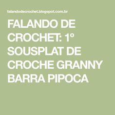 FALANDO DE CROCHET: 1º SOUSPLAT DE CROCHE GRANNY BARRA PIPOCA