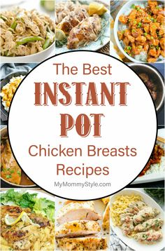 Our 15 Favorite Instant Pot Chicken Breast Recipes - My Mommy Style
