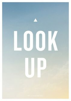 look up... something we should do more often : )
