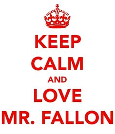 Keep Calm and (I do) love Jimmy Fallon
