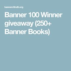 Banner 100 Winner giveaway (250+ Banner Books)