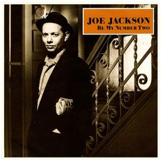 Be My Number Two b/w Heart Of Ice  Joe Jackson, A Records/UK (1984)