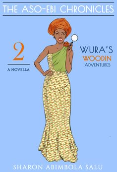 Wura's Woodin Adventures: A Novella (The Aso-Ebi Chronicles, Part 2) | Book Cover | Black African Woman | Sketch | Illustration | Drawing | Amateur Female Detectives | Long Woodin Aso-Ebi Dress | Monostrap | Burnt Orange and Green | Blue background | Spyglass | Gapped teeth