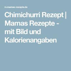 Chimichurri Rezept   Mamas Rezepte - mit Bild und Kalorienangaben