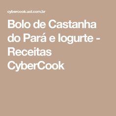 Bolo de Castanha do Pará e Iogurte - Receitas CyberCook