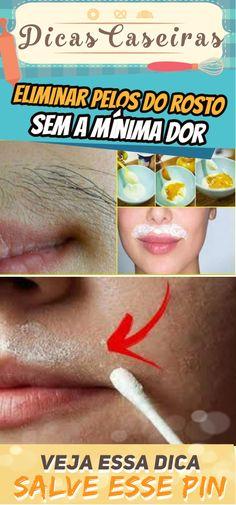 Receita caseira para eliminar pelos do rosto sem a mínima dor #beleza #mulher #eliminar #pelos #rosto