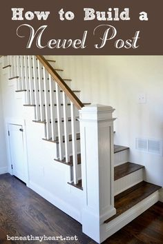 DIY Wood Working projects: How to Build a Newel Post - Beneath My Heart