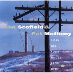 John Scofield And Pat Metheny - I Can See Your House From Here on 180g Import 2LP