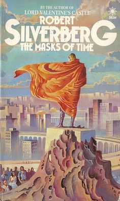 The Masks of Time by Robert Silverberg. Star 1982. Cover artist Bruce Pennington