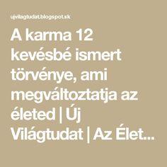 A karma 12 kevésbé ismert törvénye, ami megváltoztatja az életed   Új Világtudat   Az Élet Más Szemmel