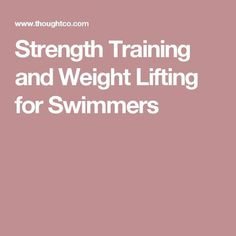 Strength Training and Weight Lifting for Swimmers