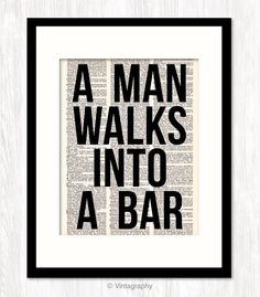 funny quote art, dictionary art print, A Man WALKS Into A BAR quote, Art Print, typography, Bar Decor, Dining Room Decor, College Dorm Decor...