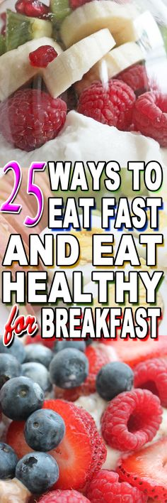 25 WAYS TO EAT FAST AND HEALTHY IN THE MORNINGS