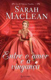 Baixar Livro Entre o Amor e a Vinganca - O Clube dos Canalhas Vol 01 - Sarah MacLean em PDF, ePub e Mobi ou ler online