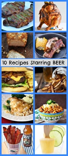 10 Recipes with Beer as the Star Ingredient... or 10 Recipes for Dads Who Love BEER. #fathersdayrecipes