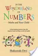 """Shakuntala Devi's (Human computer) book, """"In the Wonderland of Numbers"""", talks about a girl & her fascination for numbers. 'As for numbers, they hate nobody & nobody can afford to hate them,' says her father... Apart from revealing the specialties of each individual number, from zero to nine, and little mathematical tricks, Shakuntala Devi has underscored another very important aspect. Neha, suddenly starts lagging in Maths when a new Maths teacher arrives..."""