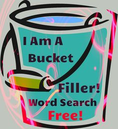 """""""I Am A Bucket Filler And I Am."""" Free  Word Search!"""