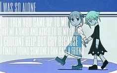 Anime quotes Soul eater corna and maka I love this quote so much! Just made the picture and edited alittle bit.