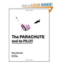 Considered a must have book on ram air parachute flight, Brian Germain literally wrote the book
