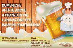 DATE: Venerdì 20 - Sabato 21 - Domenica 22 e Venerdì 27 - Domenica 28 - Sabato 29 - Ottobre 2017 ORARI: Venerdì 19.00 – 01.00 - Sabato 16.00 – 01.00 - Domenica 11.00 – 22.00  http://www.fierabirrapordenone.it/visitare-pordenone-beer-show/