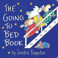 The Going-To-Bed Book by Boyton. And when the moon is on the rise the all go up to ... .