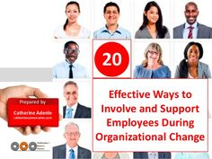 20 Effective Ways to Involve and Support Employees During Organizational Change