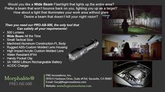 Finally, a Wide Beam flashlight that doubles as a truly good Task Light, and surprisingly, at a very reasonable price!  Take the Glare out of your night life.
