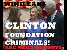 SHOCKING: ABC NEWS & WIKILEAKS REPORT CLINTON FOUNDATION CRIMES HILLARY SECRETARY OF STATE! - YouTube