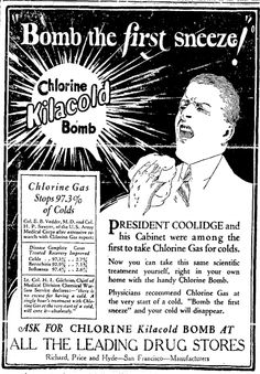 If you think a chlorine bomb sounds more like something from the battlefield than the medicine cabinet, then you'd be right about the origins of this 1920s remedy. The product, and a brief trend among physicians for treating colds with chlorine, arose from experiments made by the US Chemical Warfare Service after the First World War.