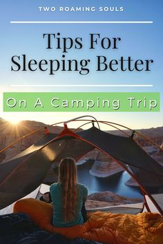 Getting a good night's rest on a camping adventure is important. You want to be well-rested so you can enjoy your time outdoors and not be dreaming about when you can sleep again in your house. So follow these tips for sleeping better on a camping trip to get a great night's sleep. #Camping #HowToGetBetterSleep #UltimateGuide #TipsForSleepingBetter