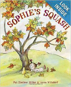 Sophie's Squash: Pat Zietlow Miller, Anne Wilsdorf: 9780307978967: Amazon.com: Books