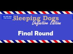 [1:13]Zodiac tournament final round - Sleeping Dogs: Definitive Edition