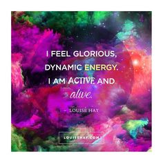 "'I feel glorious, dynamic energy. I am active and alive"" Daily Affirmations & Positive Quotes from Louise Hay Louise Hay Affirmations, Affirmations Positives, Daily Affirmations, Healing Affirmations, Affirmations Success, Morning Affirmations, Positive Thoughts, Positive Vibes, Positive Quotes"