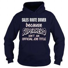 SALES ROUTE DRIVER - SUPER HERO T-SHIRTS, HOODIES, SWEATSHIRT (35.99$ ==► Shopping Now)