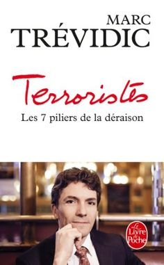 Terroristes : les sept piliers de la déraison de Marc Tré... https://www.amazon.fr/dp/2253178160/ref=cm_sw_r_pi_dp_x_Rvq9ybQA2ZSBR