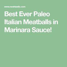 Best Ever Paleo Italian Meatballs in Marinara Sauce!