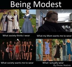 Being Modest: Not always what you'd think! But modest and classy is better than provocative and trashy... Just saying.