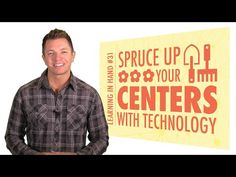 Spruce Up Your Centers with Technology — Learning in Hand | This 20-minute video (transcript included) provides technology resources for communicating directions, providing content, supporting creativity, and capturing responses.