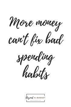 More money can't fix bad spending habits. Quotes about money, motivation, spending, budgeting. - All About Habit Quotes, Life Quotes, Budget Quotes, No Spend Challenge, Finance Quotes, Money Quotes, Budgeting Money, Positive Mind, Powerful Words