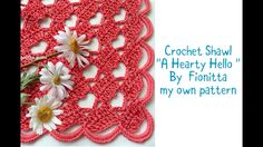"Crochet shawl ""A Hearty Hello"" (my own pattern)"