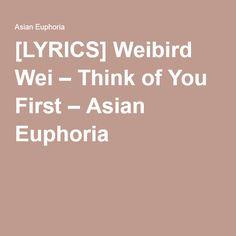 [LYRICS] Weibird Wei – Think of You First – Asian Euphoria